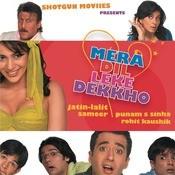 Mera Dil Leke Dekkho Songs