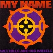 Wet Hills And Big Wheels Songs