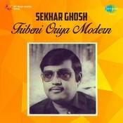 Oriya Modern Songs By Sekhar Ghosh Tribeni  Songs