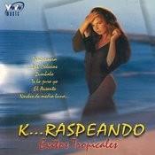 Exitos Tropicales: K... Raspeando Songs
