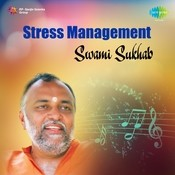 Stress Management Swami Sukhab Songs