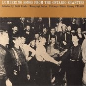 Lumbering Songs From The Ontario Shanties Songs