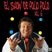 El Show De Polo Polo, Vol.VI Songs