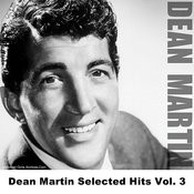 Dean Martin Selected Hits, Vol.3 Songs