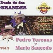 Duelo de dos Grandes - Pedro Yerenas Vs. Mario Saucedo Songs