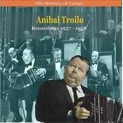The History Of Tango/Anibal Troilo/Recordings 1957 -1958 Songs