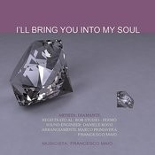 I'll Bring You Into My Soul Songs
