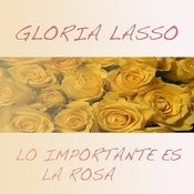 Lo Importante Es La Rosa Songs
