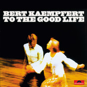 To The Good Life (Remastered) Songs