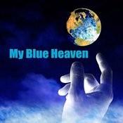 My Blue Heaven Songs