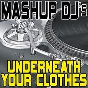 Underneath Your Clothes (Remix Tools For Mash-Ups) Songs