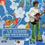 Le Jardin De Frankee Songs