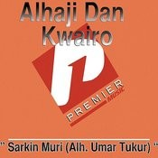 Sarkin Muri (Alh. Umar Tukur) Medley Part 2 Song