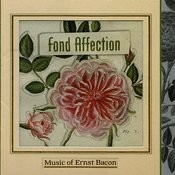 Ernst Bacon: Fond Affection Songs