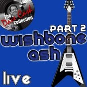 Wishbone Ash Live Part 2 - [The Dave Cash Collection] Songs