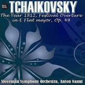 Tchaikovsky: The Year 1812, Festival Overture In E Flat Major, Op. 49 Songs