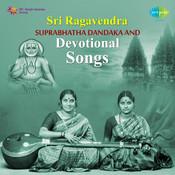 Sri Raghavendra Suprabhatha Dandaka And Devotional Songs Songs