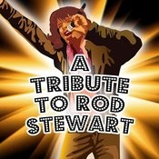 A Tribute To Rod Stewart Songs