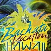 Bachata Hawaii (2012 Edition) Songs