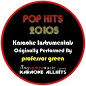 Karaoke Pop Hits 2010s (Originally Performed By Professor Green) [Karaoke Audio Instrumentals] Songs