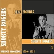 Jazz Figures / Shorty Rogers (1950 - 1953), Volume 1 Songs