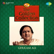 The Golden Collection - Ghulam Ali Songs
