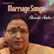 Marriage Songs By Sharda Sinha  Songs
