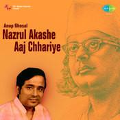 Anup Ghosal Nazrul Akashe Aaj Chhariye Songs