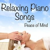 Peace Of Mind: Relaxing Piano Songs Songs