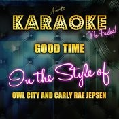 Good Time (In The Style Of Owl City And Carly Rae Jepsen) [Karaoke Version] Songs