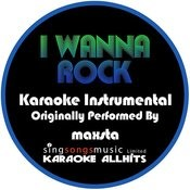 I Wanna Rock (Originally Performed By Maxsta) [Instrumental Version] Songs