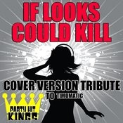 If Looks Could Kill (Cover Version Tribute To Timomatic) Songs