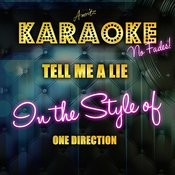 Tell Me A Lie (In The Style Of One Direction) [Karaoke Version] Song