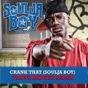 Crank That (Soulja Boy) [Travis Barker Remix] Songs
