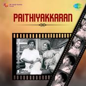 Paithiyakkaran Songs