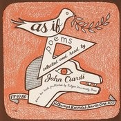 As If: Poems, New And Selected, By John Ciardi Songs