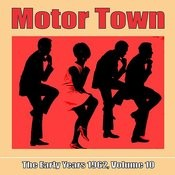 Motor Town: The Early Years 1962, Volume 10 Songs