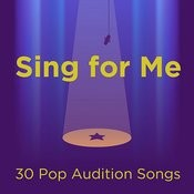 Sing For Me: 30 Pop Audition Songs Songs