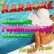 Unchained Melody (Popularizado Por The Righteous Brothers) [Karaoke Version] - Single Songs