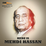 Here Is Mehdi Hassan Songs