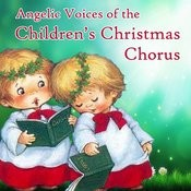 Angelic Voices Of The Children's Christmas Chorus Songs