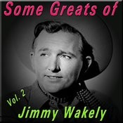 Some Greats Of Jimmy Wakely, Vol. 2 Songs
