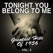 Tonight You Belong To Me: Greatest Hits Of 1956, Vol. 3 Songs