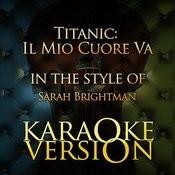 Titanic: Il Mio Cuore Va (In The Style Of Sarah Brightman) [Karaoke Version] Song