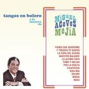 Tangos En Bolero A La Manera De Miguel Aceves Meja Songs
