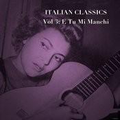 Italian Classics, Vol. 3: E Tu Mi Manchi Songs