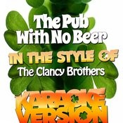The Pub With No Beer (In The Style Of The Clancy Brothers) [Karaoke Version] Song