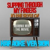 Slipping Through My Fingers (In The Style Of Mamma Mia! - The Movie) [Karaoke Version] - Single Songs