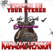 Pumpin On Your Stereo (In The Style Of Supergrass) [Karaoke Version] - Single Songs