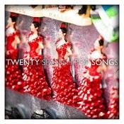 Twenty Spanish Pop Songs Songs